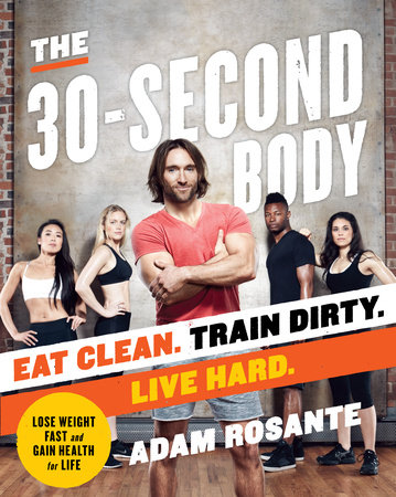 The 30-Second Body by Adam Rosante