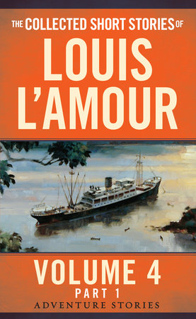 The Collected Short Stories of Louis L'Amour, Volume 4, Part 1