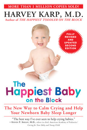 The Happiest Baby on the Block; Fully Revised and Updated Second Edition by Harvey Karp, M.D.