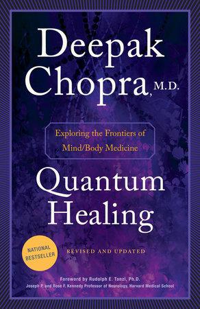 Quantum Healing by Deepak Chopra, M.D.