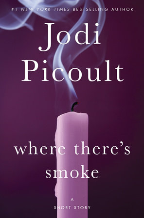 Where theres smoke a short story by jodi picoult where theres smoke a short story by jodi picoult fandeluxe Gallery