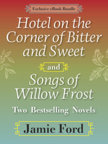 Hotel on the Corner of Bitter and Sweet and Songs of Willow Frost: TwoBestselling Novels