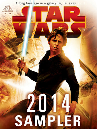 Star Wars 2014 Sampler by John Jackson Miller, James Luceno, Kevin Hearne and Paul S. Kemp