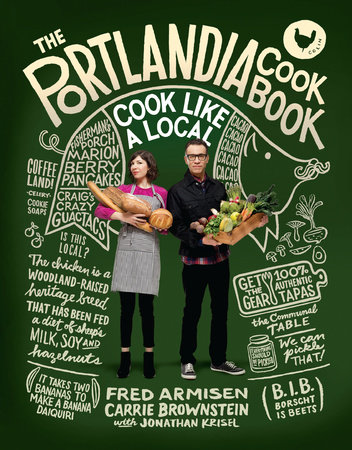 The Portlandia Cookbook by Fred Armisen, Carrie Brownstein and Jonathan Krisel