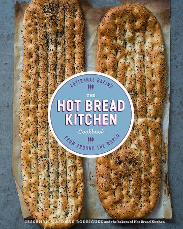 The Hot Bread Kitchen Cookbook by Jessamyn Waldman Rodriguez and Julia Turshen