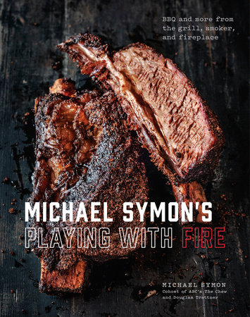 Michael Symon's Playing with Fire by Michael Symon and Douglas Trattner
