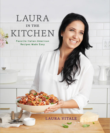 Laura in the Kitchen by Laura Vitale