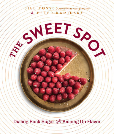 The Sweet Spot by Bill Yosses and Peter Kaminsky