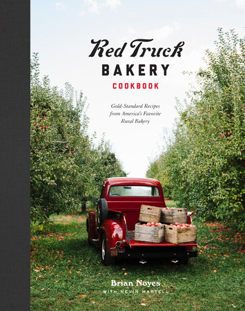 Red Truck Bakery Cookbook by Brian Noyes and Nevin Martell
