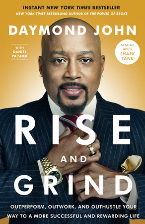 Rise and Grind by Daymond John and Daniel Paisner