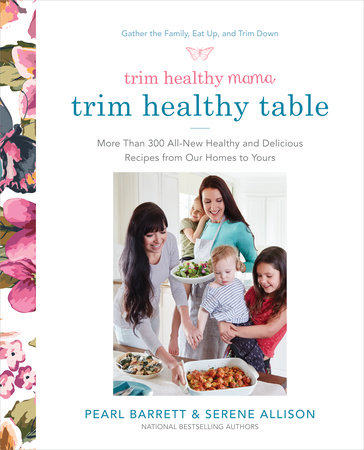Trim Healthy Mama's Trim Healthy Table by Pearl Barrett and Serene Allison