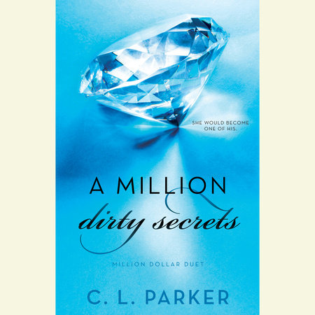 A Million Dirty Secrets by C. L. Parker