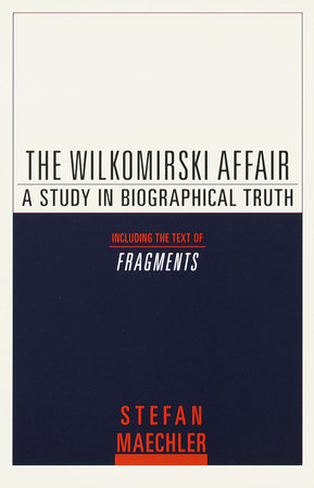 The Wilkomirski Affair by Stefan Maechler