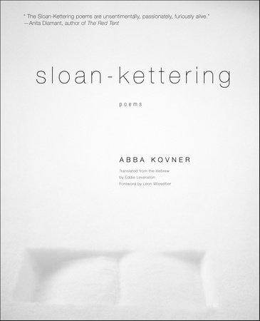 Sloan-Kettering by Abba Kovner