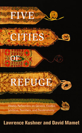 Five Cities of Refuge by Lawrence Kushner and David Mamet