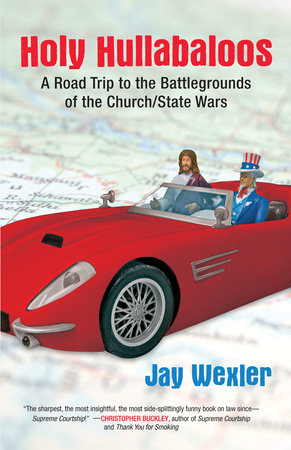 Holy Hullabaloos by Jay D. Wexler
