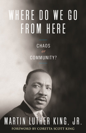 Where Do We Go from Here by Dr. Martin Luther King, Jr.