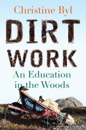 Dirt Work by Christine Byl