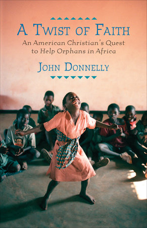 A Twist of Faith by John Donnelly