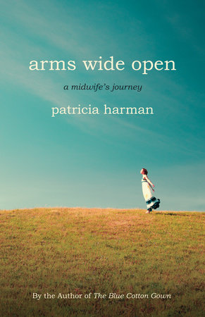 Arms Wide Open by Patricia Harman
