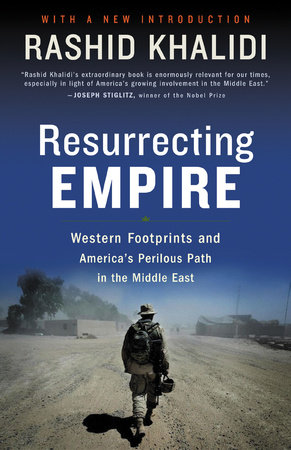 Resurrecting Empire by Rashid Khalidi