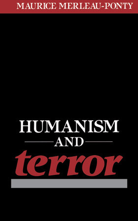 Humanism and Terror by Maurice Merleau-Ponty