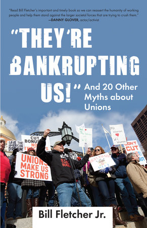 """They're Bankrupting Us!"" by Bill Fletcher, Jr."