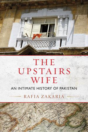 The Upstairs Wife by Rafia Zakaria