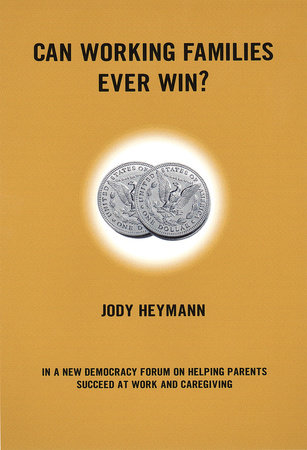 Can Working Families Ever Win? by Jody Heyman