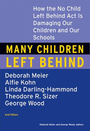 Many Children Left Behind by Deborah Meier