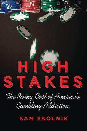 High Stakes by Sam Skolnik