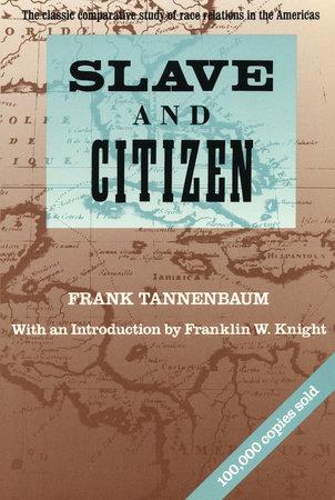 Slave and Citizen by Frank Tannenbaum