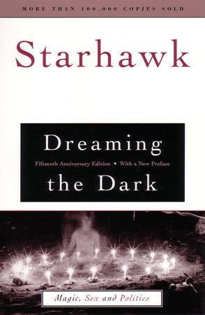 Dreaming the Dark by Starhawk