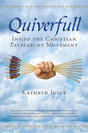 Quiverfull by Kathryn Joyce