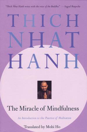 The Miracle of Mindfulness by Thich Nhat Hanh