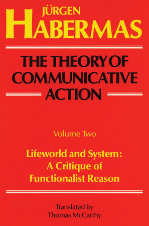 The Theory of Communicative Action: Volume 2 by Juergen Habermas