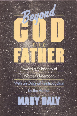 Beyond God the Father by Mary Daly