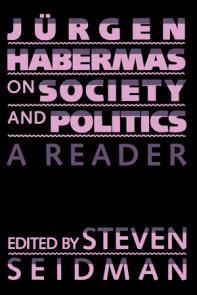 Jurgen Habermas on Society and Politics