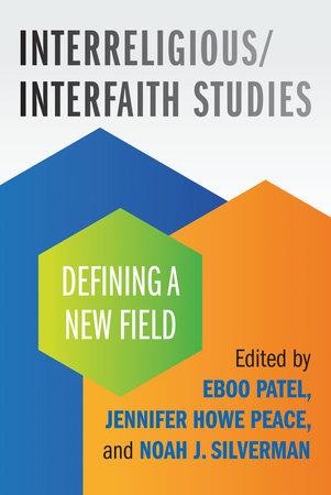 Interreligious/Interfaith Studies by Eboo Patel