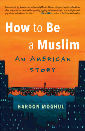 How to Be a Muslim by Haroon Moghul