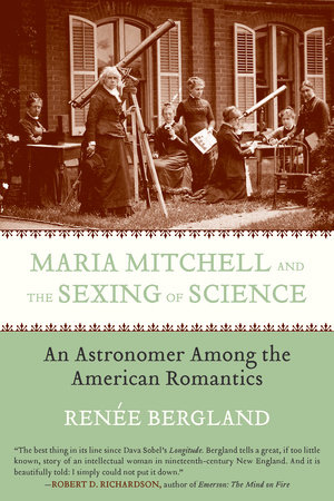 Maria Mitchell and the Sexing of Science by Renee Bergland