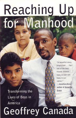 Reaching Up For Manhood by Geoffrey Canada