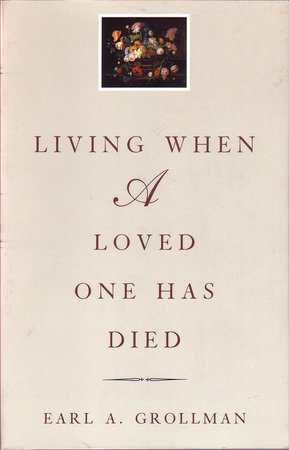 Living When a Loved One Has Died by Earl A. Grollman