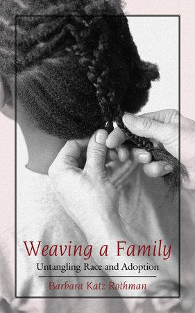 Weaving a Family by Barbara Katz Rothman