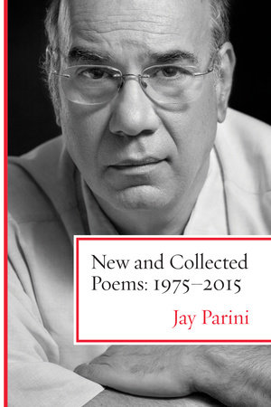 New and Collected Poems: 1975-2015 by Jay Parini