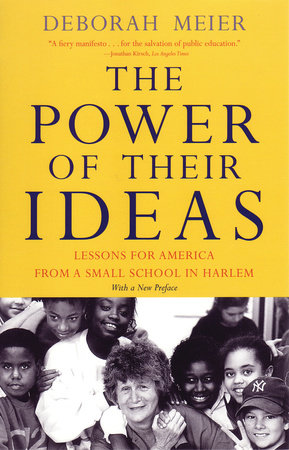 The Power of Their Ideas by Deborah Meier