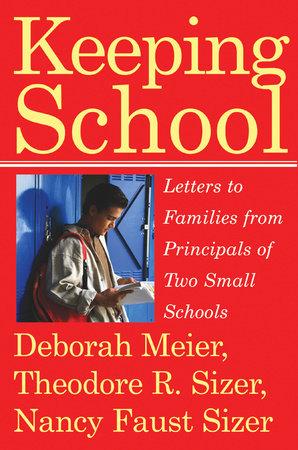 Keeping School by Deborah Meier and Nancy Faust Sizer