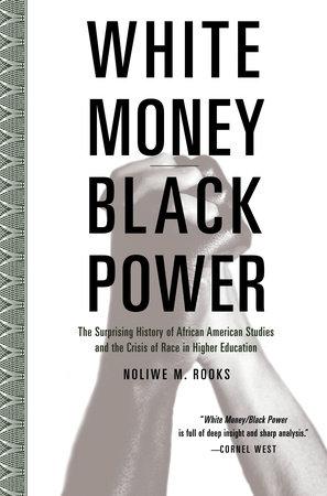 White Money/Black Power by Noliwe Rooks