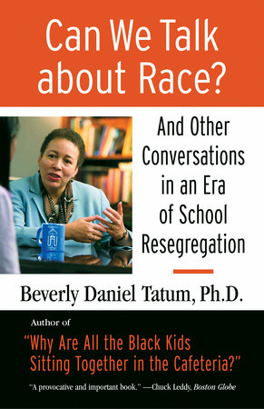 Can We Talk about Race? by Beverly Tatum