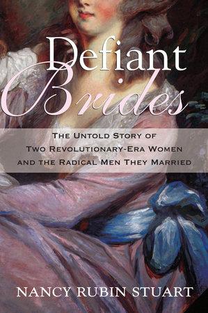 Defiant Brides by Nancy Rubin Stuart